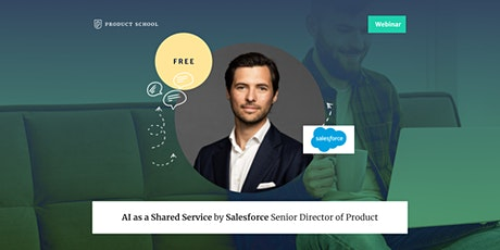 Webinar: AI as a Shared Service by Salesforce Senior Director of Product tickets