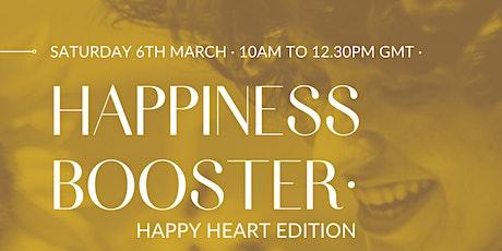 """HAPPINESS BOOSTER, """" Happy Heart Edition"""" biglietti"""
