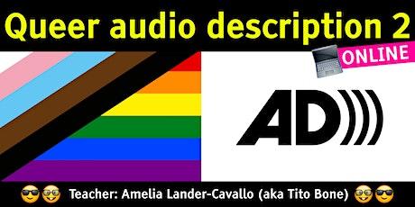 Queer audio description 2 tickets
