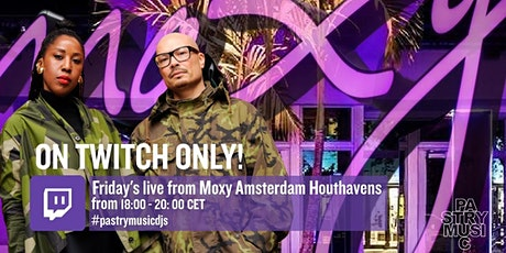 PASTRYMUSIC & Friends Live from Moxy Amsterdam Houthavens tickets