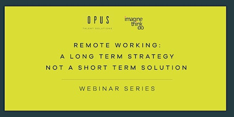 Remote Working:  A long term strategy not a short term solution tickets
