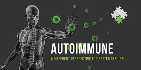 Autoimmune-A Different Perspective for Better Results-Webinar tickets