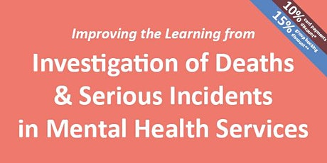 Investigation of Deaths & Serious Incidents in Mental Health Services tickets