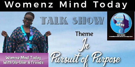 Womenz Mind Today Talk show - In Pursuit of Purpose tickets