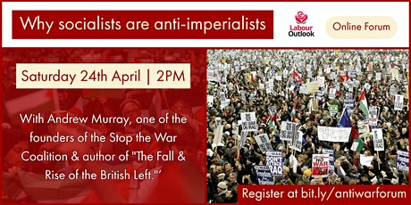 Why Socialists Are Anti-Imperialists - Labour Outlook Forum tickets