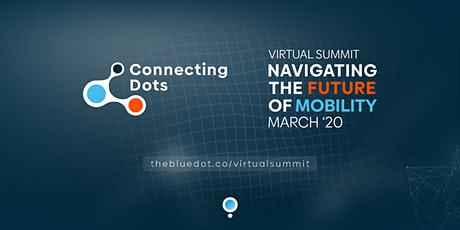 Connecting Dots Virtual Summit | Navigating The Future Of Mobility tickets