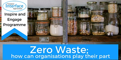 Zero Waste: practical ways for organisations to play their part. tickets
