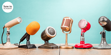 How To Create a Hit Podcast – a Three-part Masterclass tickets