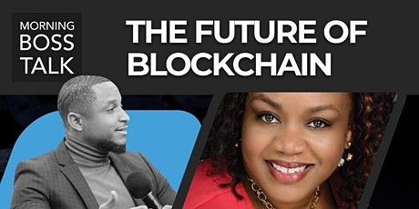Morning Boss Talk: The Future of Blockchain (ON THE CLUBHOUSE APP) biglietti