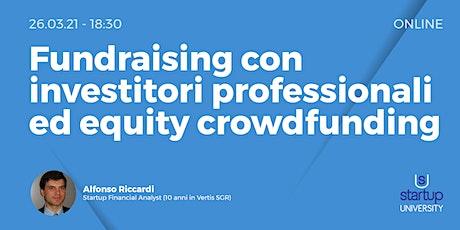 Fundraising con investitori professionali ed equity crowdfunding billets