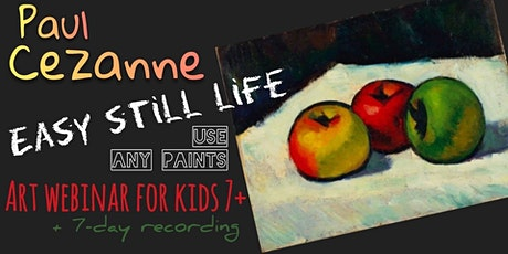 Paul Cezanne - Easy Still Life - Online Art Webinar for Kids 7+ tickets