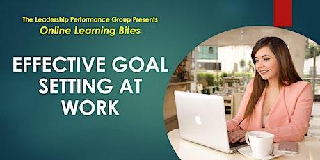 Effective Goal Setting at Work (Online - Run 1`2) tickets