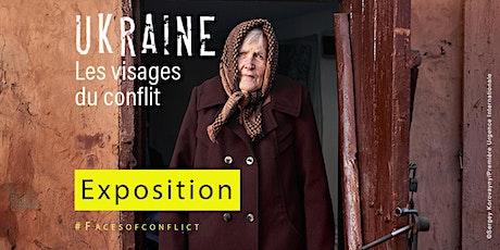 """Exposition : """"Ukraine : les visages du conflit"""" billets"""
