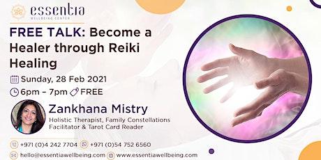 Free Talk: Become a Healer through Reiki Healing tickets