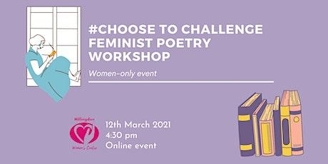 #ChooseToChallenge Feminist Poetry Workshop tickets