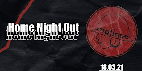 Home Night Out - In Partnership With Matinee tickets