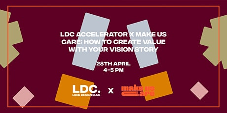 LDC Accelerates x Make Us Care: How to create value with your Vision Story tickets