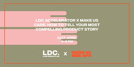 LDC Accelerator x MUC: How to tell your most compelling Product Story tickets