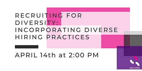 Recruiting for Diversity: Incorporating Diverse Hiring Practices tickets