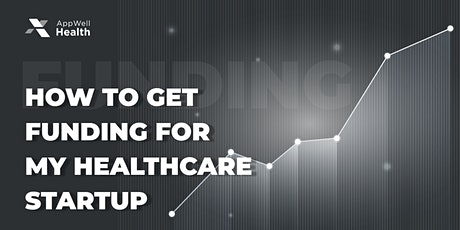 How to get funding for my healthcare startup tickets