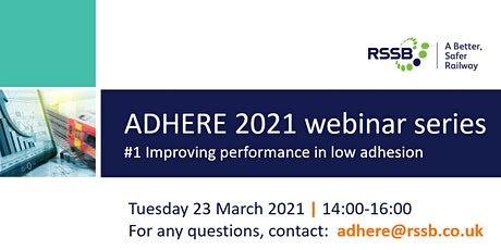 ADHERE Dissemination Programme 2021 - Improving performance in low adhesion tickets