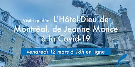 Visite virtuelle: L'Hôtel-Dieu de Montréal, de Jeanne-Mance à la Covid-19 billets