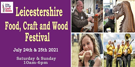 Leicestershire Food, Craft and Wood Fair tickets