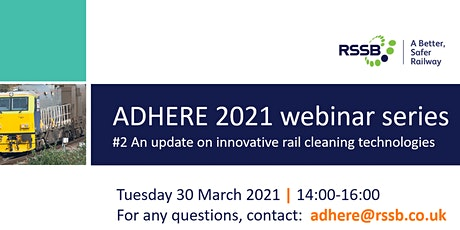 ADHERE Programme 2021 - An update on innovative rail cleaning technologies tickets