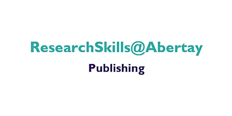 Research Skills@Abertay: Academic publishing - what you need to know tickets