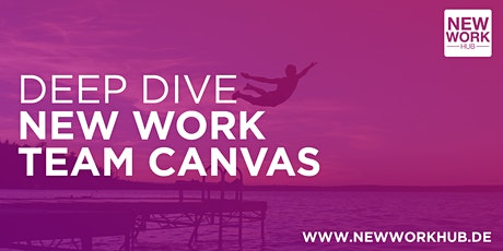 DEEP DIVE New Work Team Canvas Tickets