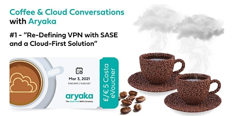Coffee & Cloud Conversations with Aryaka tickets