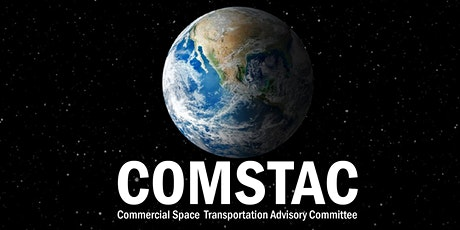 Commercial Space Transportation Advisory Committee (COMSTAC) Meeting tickets