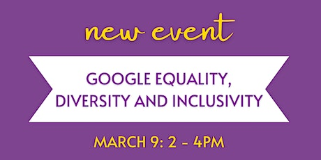 Women EmpowerED: Google Equality, Diversity and Inclusivity Workshop tickets