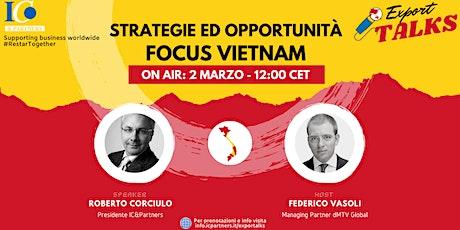 Export Talks - Focus Vietnam biglietti