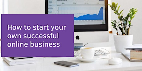 How To Start Your Own Successful Online Business tickets