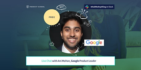 Live Chat with Google Product Leader tickets