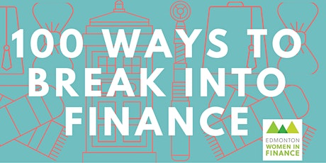 Edmonton Women in Finance Presents: 100  Ways to Break into Finance tickets