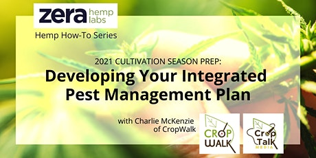 Hemp How-To: 2021 Cultivation Season Prep - Integrated Pest Management Plan tickets