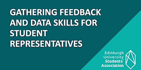 Gathering Feedback and Data Skills for Student Representatives tickets