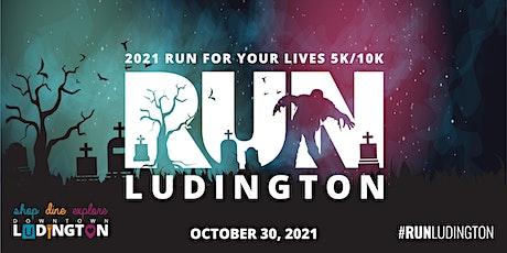 2021 #RunLudington Run For Your Lives 5k/10k tickets