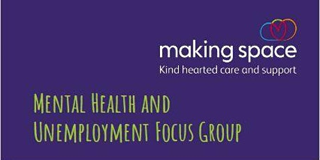 MHNA Unemployment and Mental Health Focus Group tickets