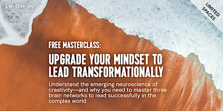 Free Masterclass: Upgrade Your Mindset To Lead Transformationally Tickets