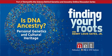 Is DNA Ancestry? Finding Your Roots FREE Online Screening and Discussion tickets
