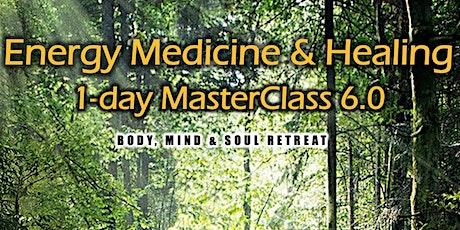 Energy Medicine & Healing 1-day MasterClass 6.0 tickets