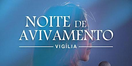 Noite de Avivamento - Vigília - Presencial - 27/02 - 20H ingressos