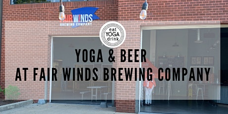 Yoga & Beer at Fair Winds Brewing Co. tickets