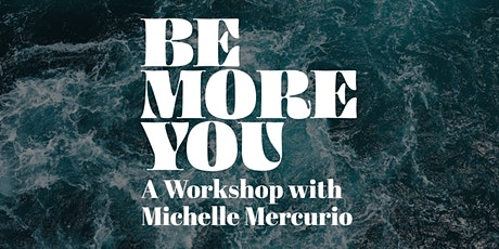 BE MORE YOU with Michelle Mercurio tickets