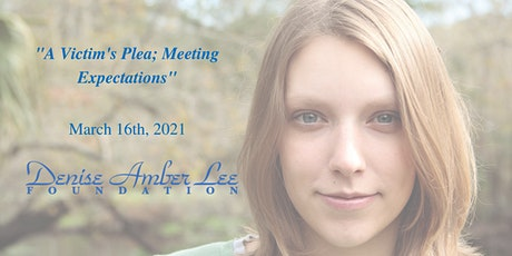 """""""A Victim's Plea; Meeting Expectations"""" March Virtual tickets"""