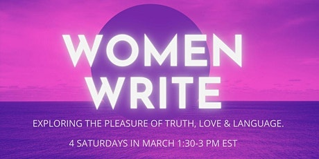Women Write: The Truth about Love and Language - 4 week writing circle tickets