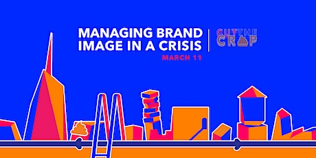 Cut the Crap: Managing Brand Image in a Crisis tickets